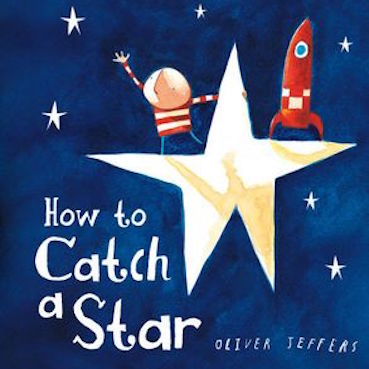 How To Catch A Star - children's board book by Oliver Jeffers