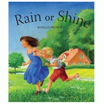 Book cover for Rain or Shine by children's author Ronald Heuninck