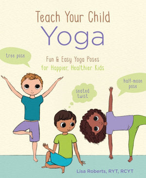 Teach Your Child Yoga