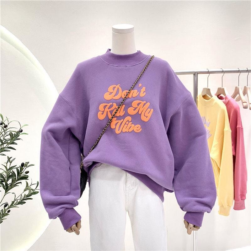 Don't Kill My Vibe Sweatshirt