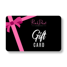 Load image into Gallery viewer, Pink Dust Cosmetics Gift Card