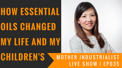 How essential oils change my life and my children's