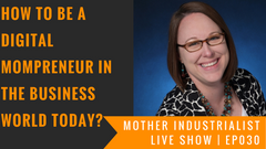 how to be a digital mompreneur in the business world today