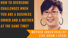 how to overcome challenges when you are a business owner and a mother at the same time