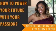 how to power your future with your passion