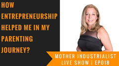 how entrepreneurship helped me in my parenting journey