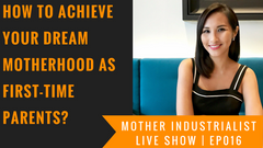 how to achieve your dream motherhood as first time parents