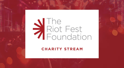 Riot Fest Foundation Charity Stream