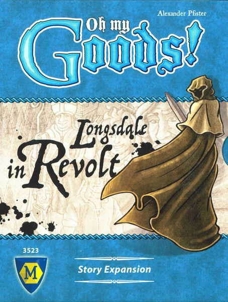 Oh My Goods!: Longsdale in Revolt