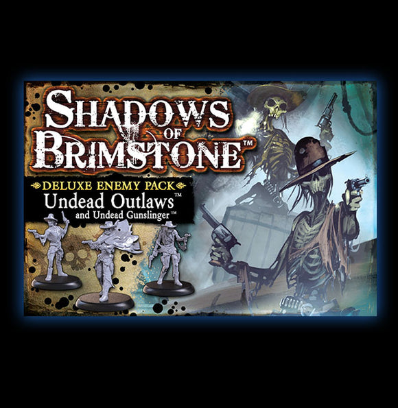 Shadows of Brimstone: Undead Outlaws and Undead Gunslinger Deluxe Enemy Pack