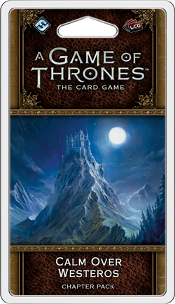 A Game of Thrones LCG: 2nd Edition - Calm Over Westeros Chapter Pack