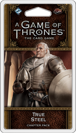 A Game of Thrones LCG: 2nd Edition - True Steel Chapter Pack