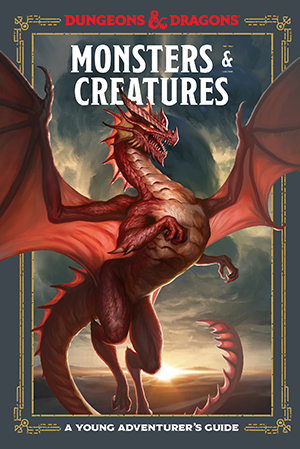 Dungeons & Dragons: Monsters & Creatures Book - A Young Adventurer's Guide