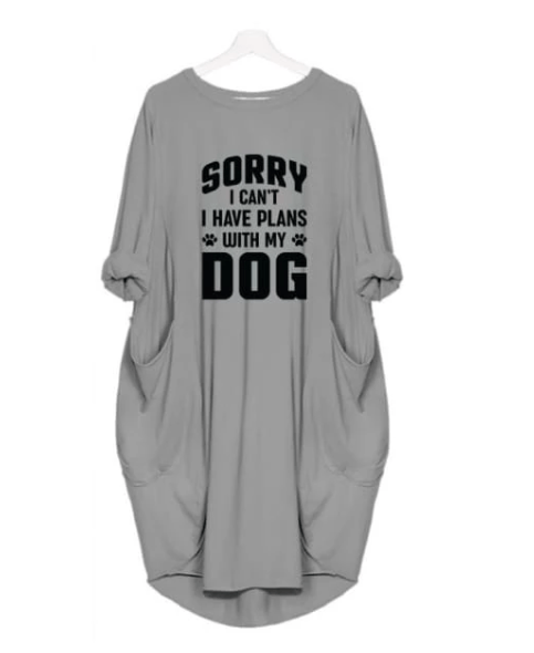 """Sorry I Can't, I Have Plans With My Dog"" Dress For Her"