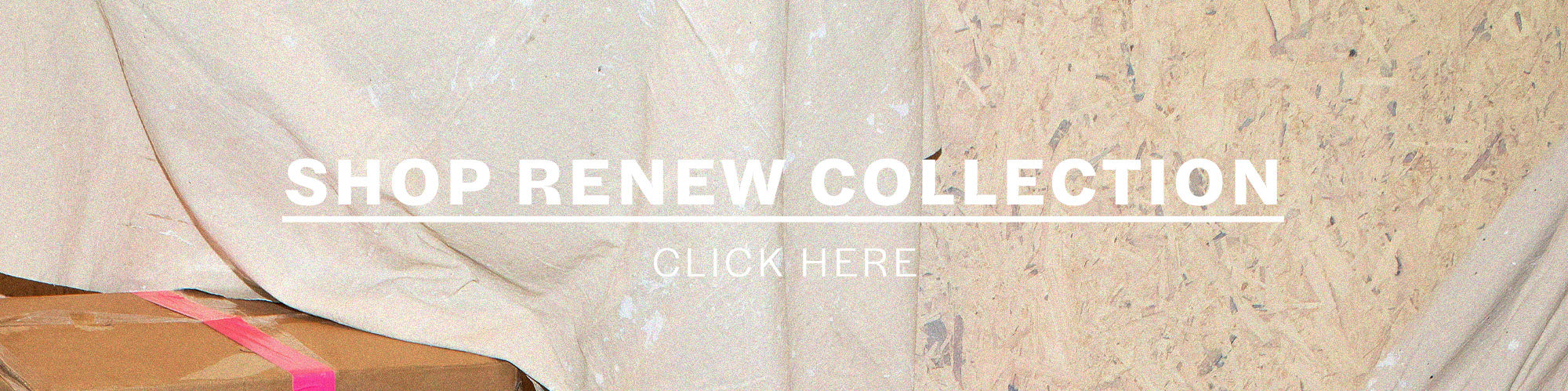 SHOP RENEW COLLECTION