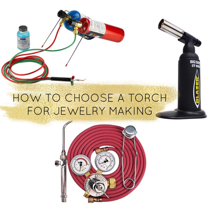 HOW TO CHOOSE A TORCH FOR JEWELRY MAKING