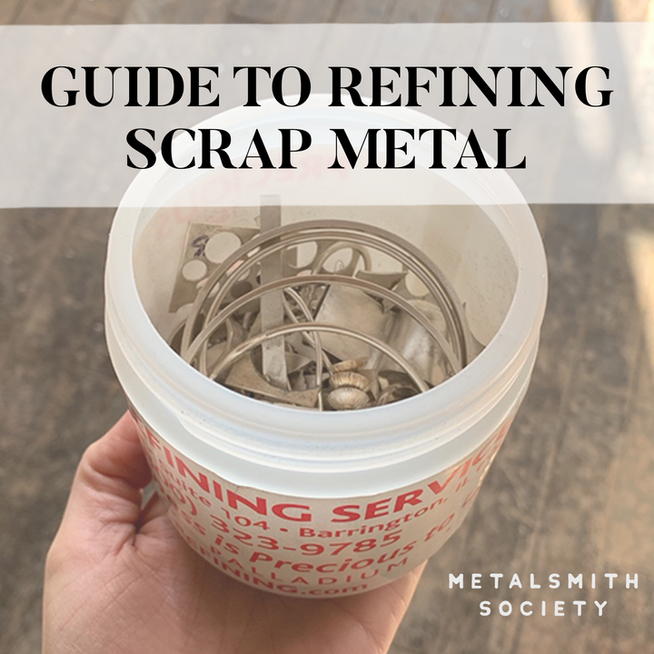 METALSMITH SOCIETY'S GUIDE TO REFINING SCRAP METAL
