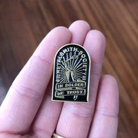 """IN SOLDER WE TRUST"" *LIMITED EDITION* SOCIETY PIN"