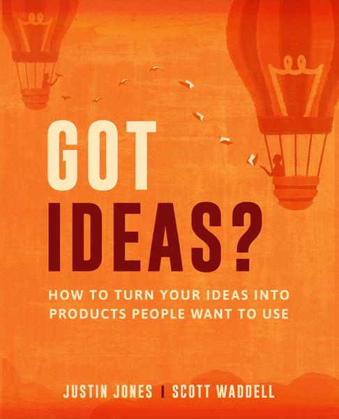 Got Ideas? A New How-to for Digital Product Development
