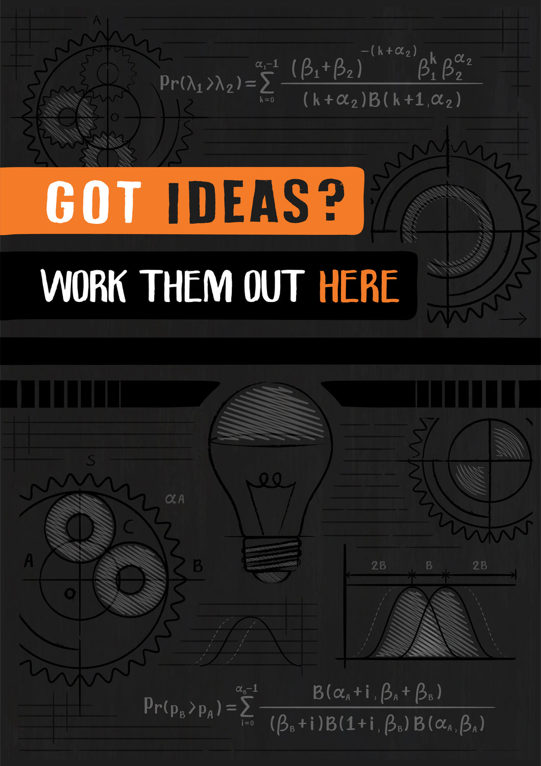 Got Ideas? Work Them Out Here (It's a workbook)