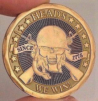Heads We Win / Tales You Lose U.S. Marines Challenge Coin
