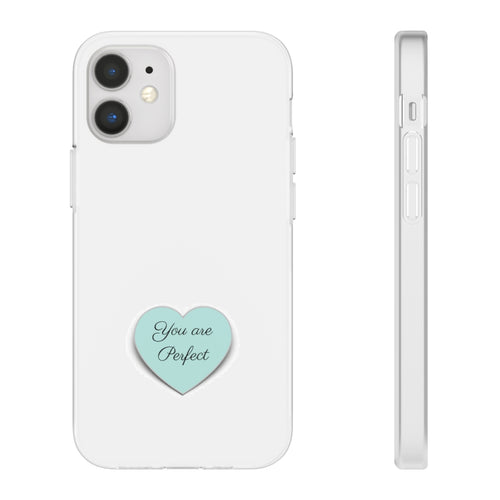 You are Perfect Clear Flexi Phone Cases