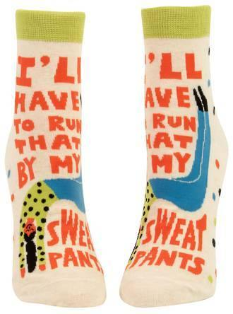 Women's Ankle Socks -I'll Have To Run That By My Sweatpants
