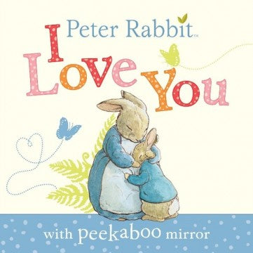 Peter Rabbit I Love You With Mirror