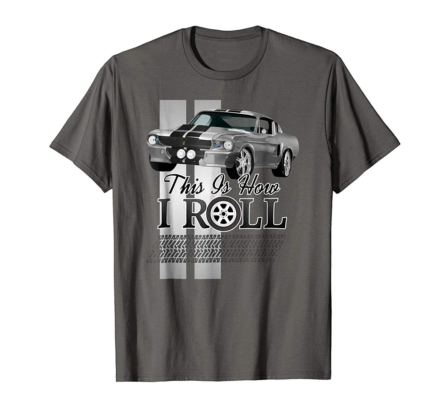 Buy D Classic Muscle Car T Shirt Hot Rod Race THIS IS HOW I ROLL tshirt 1bee525fd