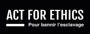 ACT FOR ETHICS - Un Mouvement Ethique et Solidaire