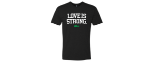 Love Is Strong Tee