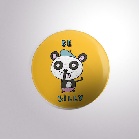 Be Silly Button Badge