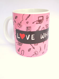 Love What You Do (Pink) Mug
