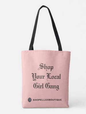 """Support Your Local Girl Gang"" Tote"