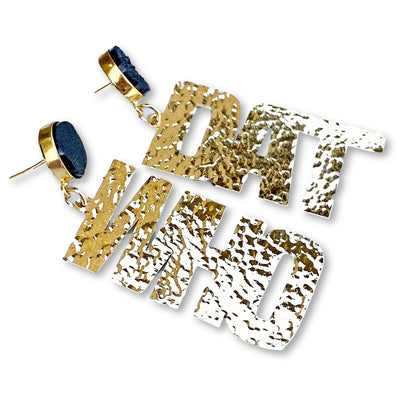 24k Gold Plated WHO DAT Earrings with Black Druzy