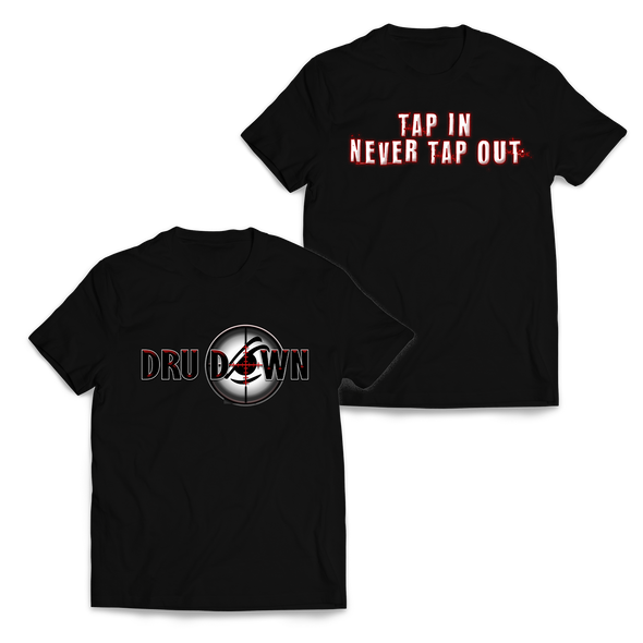 Dru Down - Tap In Never Tap Out Shirt