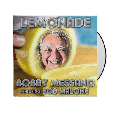 "Bobby Messano ""Lemonade"" feat. Bob Malone CD *Pre-Order*"