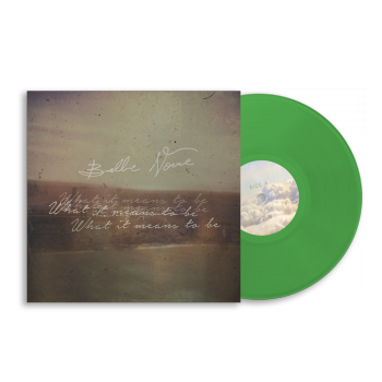 "Belle Noire ""What It Means To Be"" Green Vinyl"