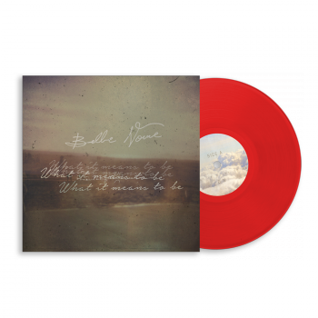 "Belle Noire ""What It Means To Be"" Red Vinyl"
