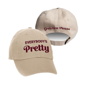 "Gretchen Pleuss ""Everybody's Pretty"" Dad Hat"