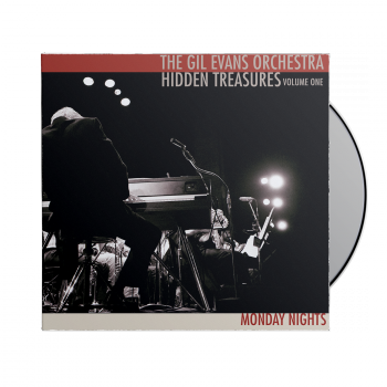 "The Gil Evans Orchestra-  ""Hidden Treasures: Volume One - Monday Nights""  CD"