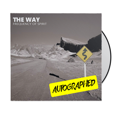 "The Way ""Frequency of Spirit"" Autographed CD *Pre-Order*"