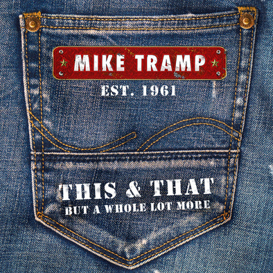 "MIKE TRAMP – ""THIS & THAT (BUT A WHOLE LOT MORE)"""