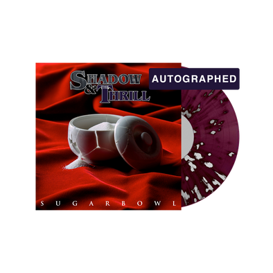 Shadow & The Thrill - Sugarbowl Vinyl Autographed Vinyl