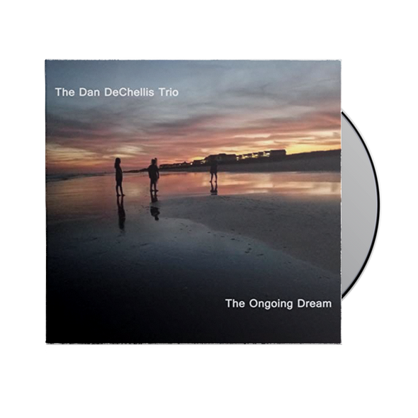 The Dan DeChellis Trio - The Ongoing Dream CD
