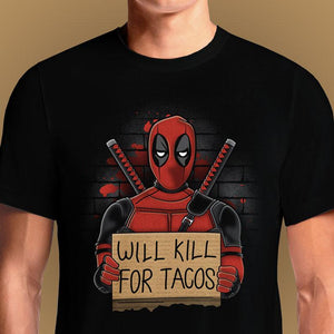 Will Kill for Tacos  - Buy Cool Graphic T-shirt for Men Women Online in India | OSOM