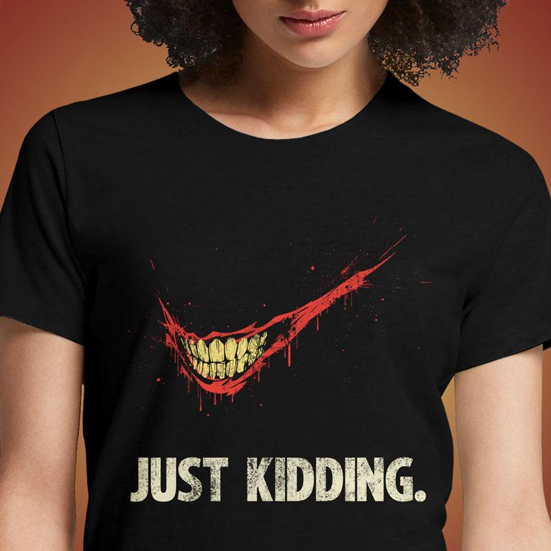 Just Kidding  - Buy Cool Graphic T-shirt for Men Women Online in India | OSOM