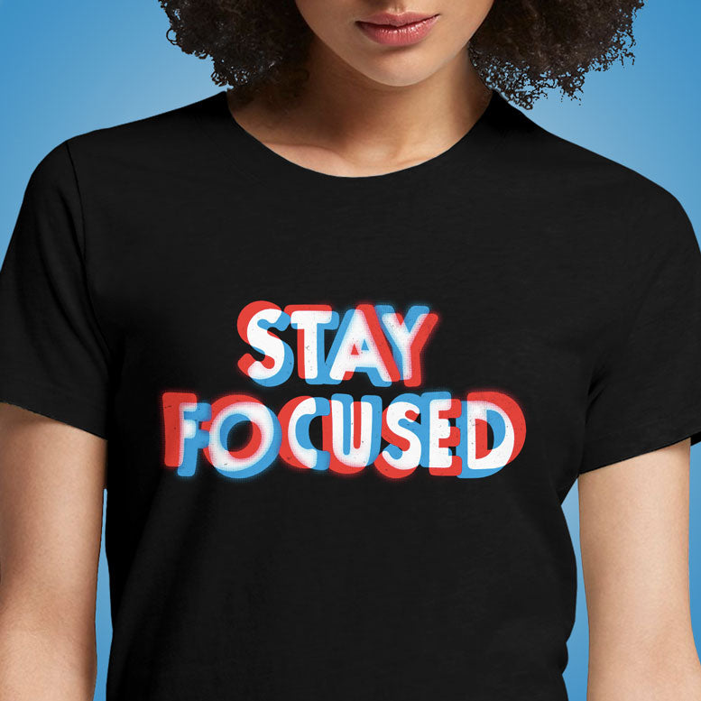 Stay Focused  - Buy Cool Graphic T-shirt for Men Women Online in India | OSOM