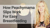 How Peachymama Nursing Slips Work