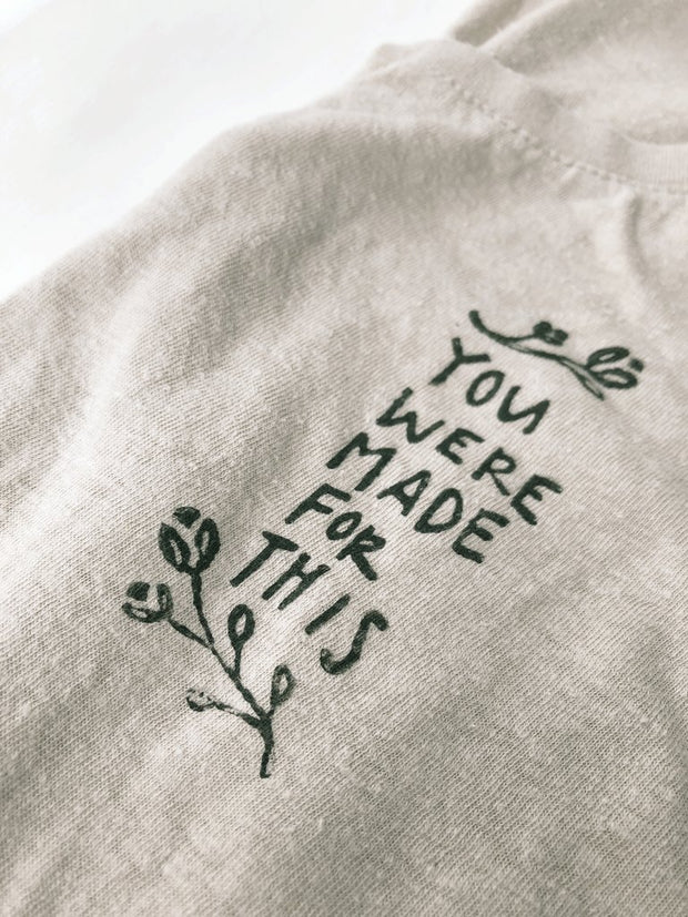 YOU WERE MADE FOR THIS // Ladies Organic Custom Tee